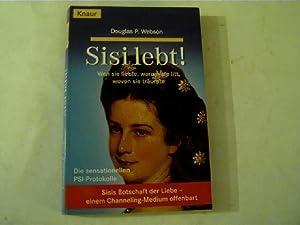 Sisi lebt!, Wen sie liebte, warum sie: Webson, Douglas P.: