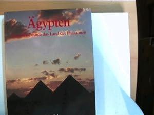 Ägypten, Eine Reise durch das Land der Pharaonen,: Autorenkollektiv:
