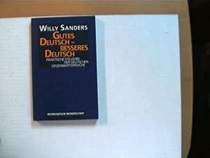 Gutes Deutsch - Besseres Deutsch, Praktische Stillehre: Sanders, Willy: