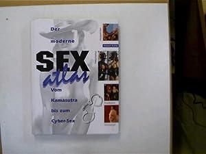 Der moderne Sex-Atlas - Vom Kamasutra bis: Autorenkollektiv: