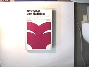 Unterwegs zum Menschen, Texte und Kommentare zum: Hierzenberger, Gottfried (Hrsg.):