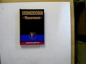 Sternzeichen Wassermann, Liebe, Partnerschaft, Beruf,: Autorenkollektiv: