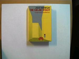 Die gelbe Stadt; Roman eines Taxifahrers;: Manegat, Julio: