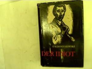 Der Idiot, Ein Roman in vier Teilen,: Dostojewski, Fjodor M.: