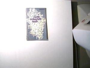 Liedheft - Gott erwartet euch;: Autorenkollektiv: