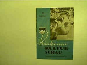 Bautzener Kulturschau - 8 / August 1961,: Autorenkollektiv: