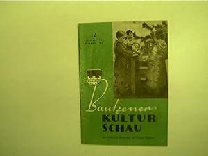 Bautzener Kulturschau - 12 / Dezember 1961,: Autorenkollektiv: