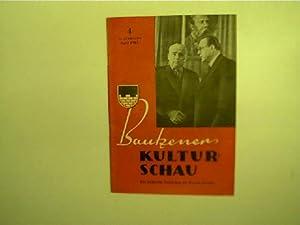 Bautzener Kulturschau - 4 / April 1961,: Autorenkollektiv: