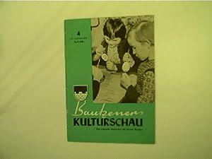 Bautzener Kulturschau - 4 / April 1962,: Autorenkollektiv: