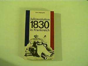 Julirevolution 1830 in Frankreich, Französische Klassenkämpfe und: Holzapfel, Kurt: