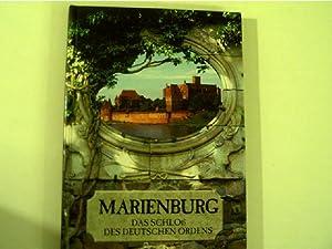Die Marienburg, das Schloß des Deutschen Ordens,: Autorenkollektiv: