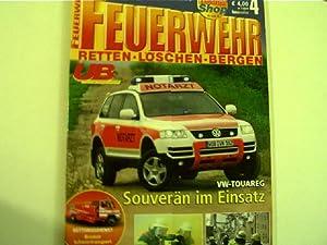 VW-Touareg: Souverän im Einsatz - Feuerwehr: Retten,: Autorenkollektiv: