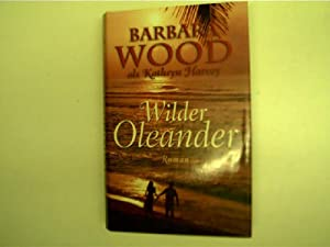 Wilder Oleander,: Wood, Barbara: