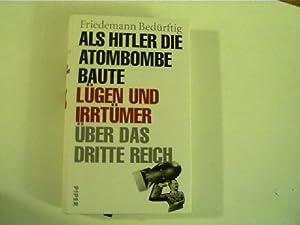 Als Hitler die Atombombe baute, Lügen und: Bedürftig, Friedemann: