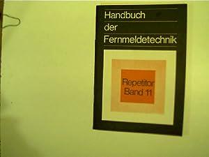 Handbuch der Fernmeldetechnik - Repetitor Band 11,: Post: