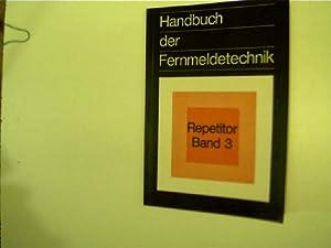 Handbuch der Fernmeldetechnik, Grundreihe, Repetitor (Band 3),: Deutsche Postgewerkschaft: