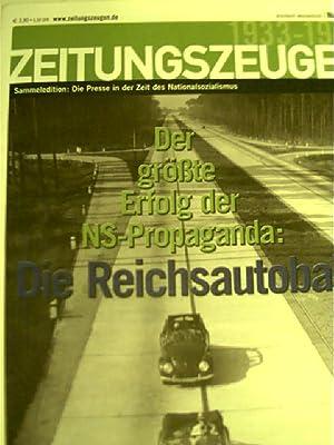 Der größte Erfolg der NS-Propaganda: Die Reichsautobahn,: Autorenkollektiv: