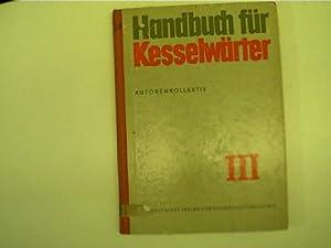 Handbuch für Kesselwärter - Band III, Kesselschäden,: Autorenkollektiv: