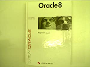 Oracle 8 : beginners guide,