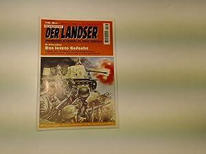 Das letzte Gefecht (Der Landser Heft Nr.: Schreiber, H.: