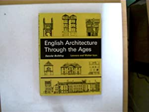 English Architecture Through the Ages, Secular Building,: Ison, Leonora and