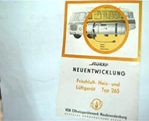 Frischluft- Heiz- und Lüftgerät Typ 265, Neuentwicklung, Produktblatt (1 Seite) am linken...