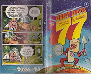 Great Diggs of `77. A cartonist`s view of 1977 from the pages of the Rip off Comix Syndicate, the...