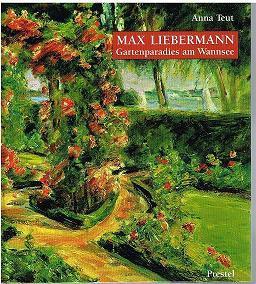 Max Liebermann. Gartenparadies am Wannsee.: Teut, Anna: