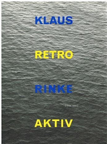 Retro Aktiv. 1954-1991.: Klaus Rinke.