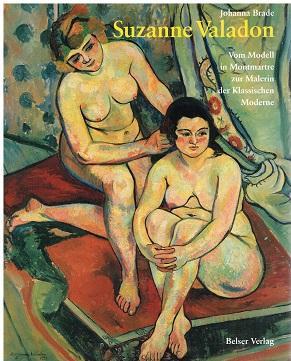 Suzanne Valadon. Vom Modell in Monmartre zur Malerin der Klassischen Moderne. - Johanna Brade.