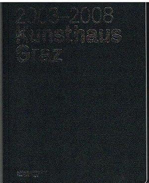5 Jahre Kunsthaus Graz. Eine Chronologie.: 2003 - 2008.