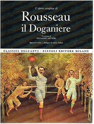 L'opera completa di Rousseau il Doganiere. Apparati: Artieri, Giovanni: