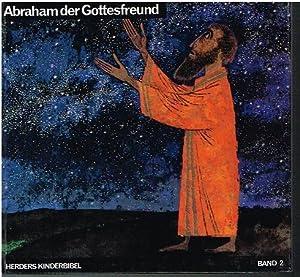 Abraham der Gottesfreund.: Herders Kinderbibel:
