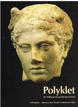 Polyklet. Der Bildhauer der griechischen Klassik.: Beck, H. und
