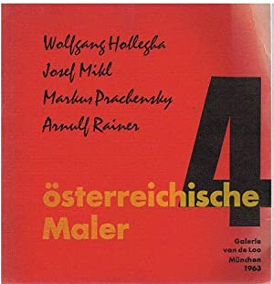 Wolfgang Hollegha. Josef Mikl. Markus Prachensky. Arnulf: 4 österreichische Maler.