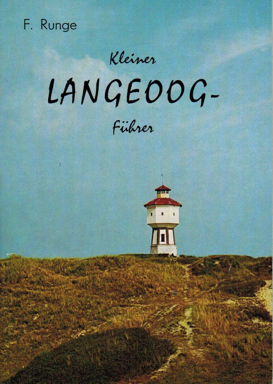 Kleiner Langeoog-Führer: Runge, F. Dr.