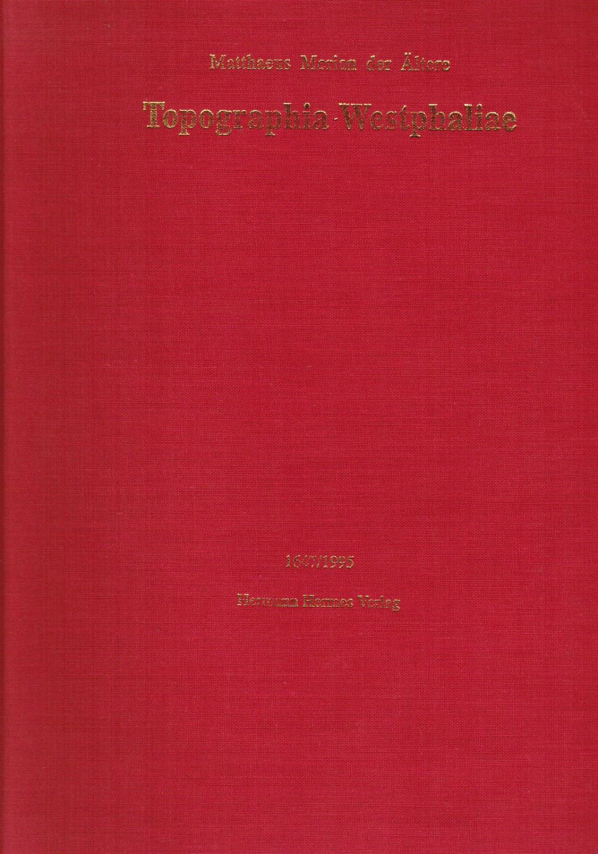 Topographia Westphalia: Merian, Matthaeus der