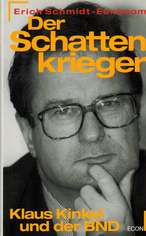 Der Schattenkrieger. Klaus Kinkel und der BND: Schmidt-Eenboom, Erich