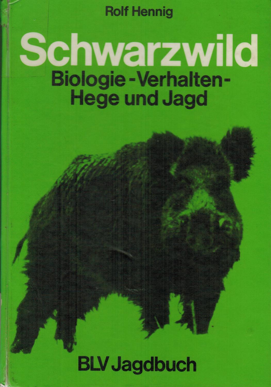 Schwarzwild : Biologie - Verhalten - Hege: Hennig, Rolf