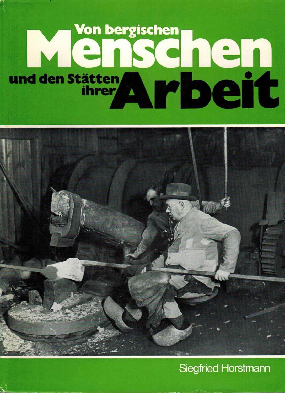 Von bergischen Menschen und den Stätten ihrer: Horstmann, Siegfried