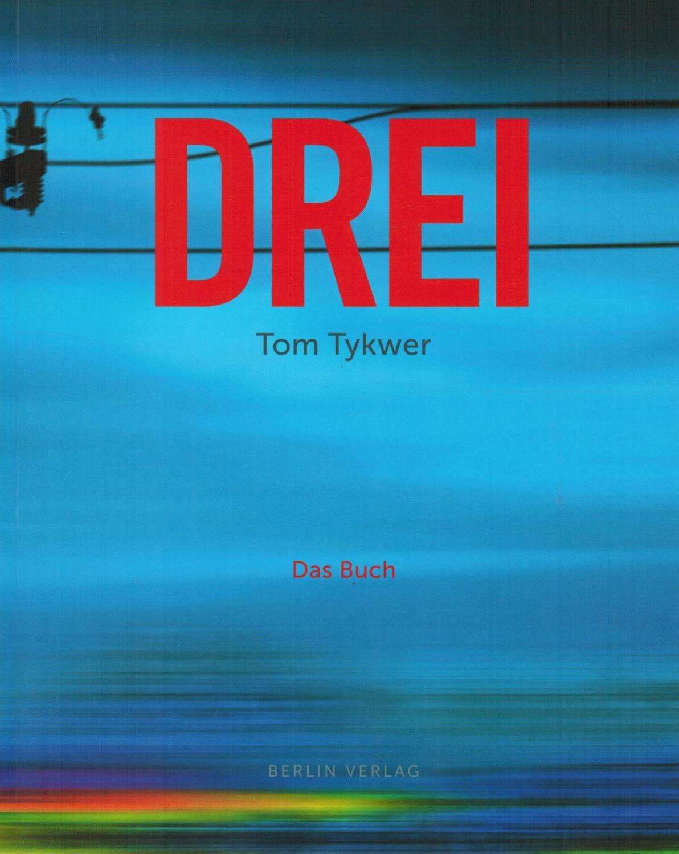 DREI: Das Buch - Tykwer, Tom