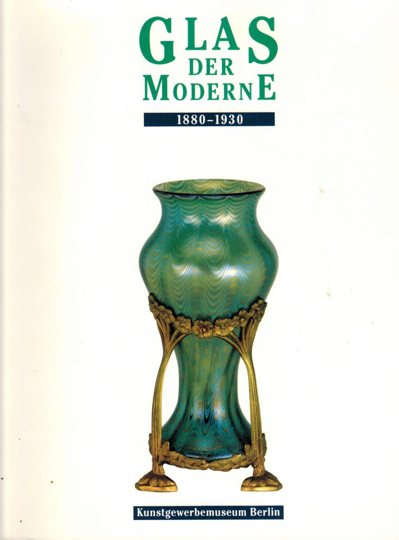 Glas der Moderne 1880-1930. Begleitband zur Ausstellung: Netzer, Susanne