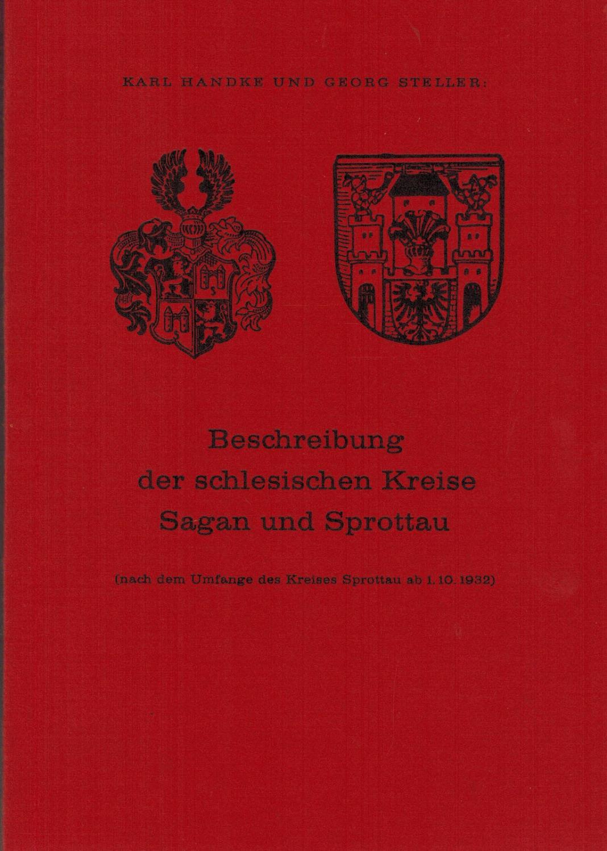Beschreibung der schlesischen Kreise Sagan und Sprottau(: Handke, Karl; Steller,