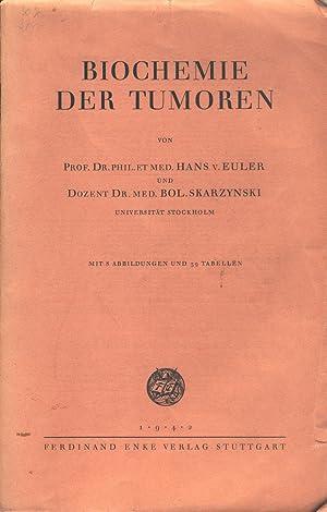 Biochemie der Tumoren von Hans v. Euler: Euler, Hans v.;