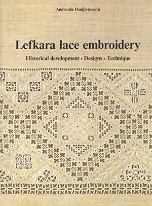Lefkara lace embroidery Historical development, Designs, Technique: Hadjiyiasemi, Androula