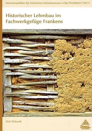 Historischer Lehmbau im Fachwerkgefüge Frankens: Ehrhardt, Dirk (Red.)
