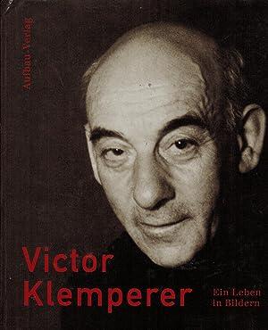 Victor Klemperer. Ein Leben in Bildern: Giesecke, Almut; Borchert,