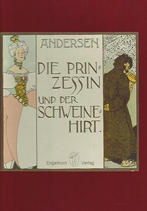 Die Prinzessin und der Schweinehirt: Andersen, Hans Christian