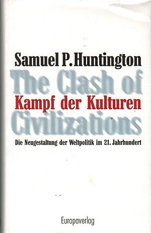 Kampf der Kulturen. Die Neugestaltung der Weltpolitik: Huntington, Samuel P.