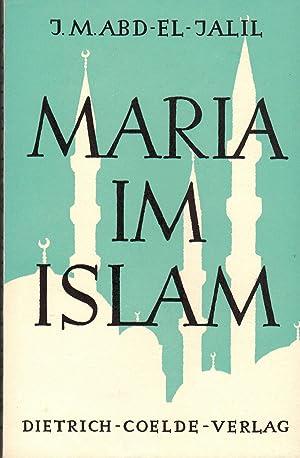 Maria im Islam (Widmungsexemplar): Abd-El-Jalil, Johannes-Mohammed